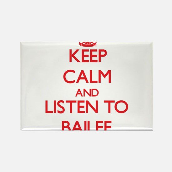 Keep Calm and listen to Bailee Magnets