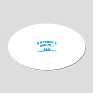 ratherbeRowing3 20x12 Oval Wall Decal
