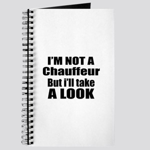 I Am Not A But I Will Take Chauffeur Look Journal