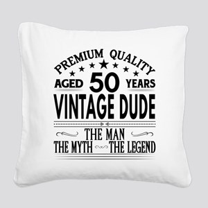 VINTAGE DUDE AGED 50 YEARS Square Canvas Pillow