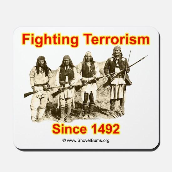 Fighting Terrorism Since 1492 - Apache Mousepad