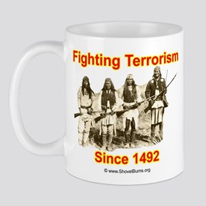 Fighting Terrorism Since 1492 - Apache Mug