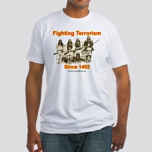 Fighting Terrorism Since 1492 - Apache Fitted T-Sh