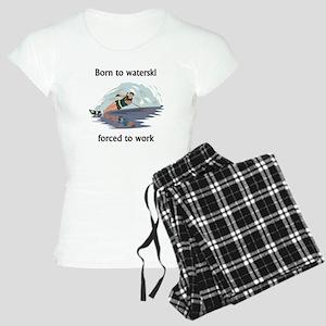 Born To Waterski Forced To Work pajamas