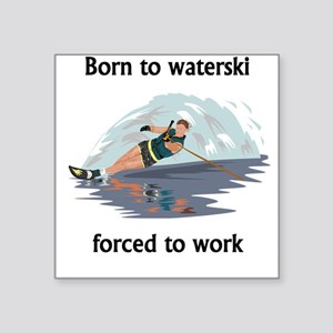 Born To Waterski Forced To Work Sticker