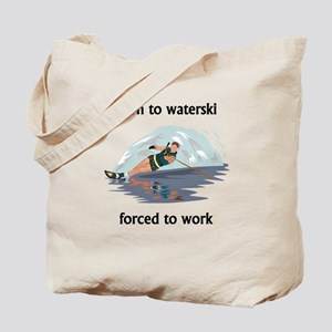 Born To Waterski Forced To Work Tote Bag