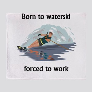 Born To Waterski Forced To Work Throw Blanket