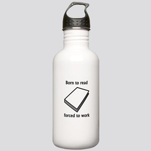 Born To Read Forced To Work Sports Water Bottle