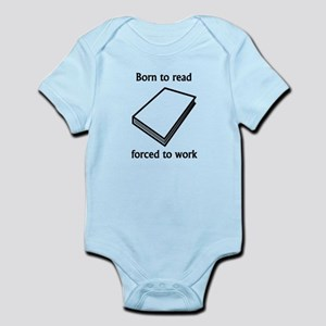 Born To Read Forced To Work Body Suit