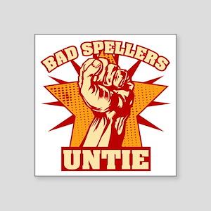 """Bad Spellers Untie blk Square Sticker 3"""" x 3"""""""