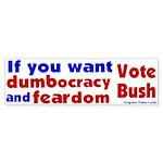 Dumbocracy and Feardom Bumper Sticker