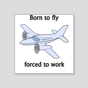 Born To Fly Forced To Work Sticker
