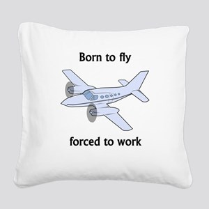 Born To Fly Forced To Work Square Canvas Pillow