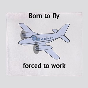 Born To Fly Forced To Work Throw Blanket