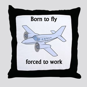 Born To Fly Forced To Work Throw Pillow