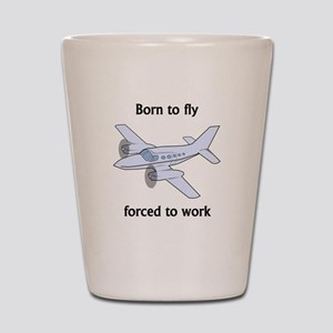 Born To Fly Forced To Work Shot Glass