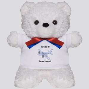 Born To Fly Forced To Work Teddy Bear