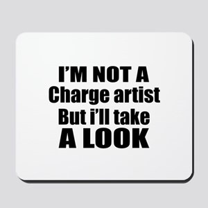 I Am Not A But I Will Take Charge artist Mousepad