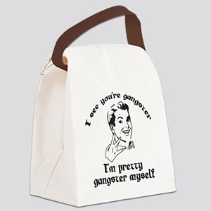 I See Youre Gangster Canvas Lunch Bag