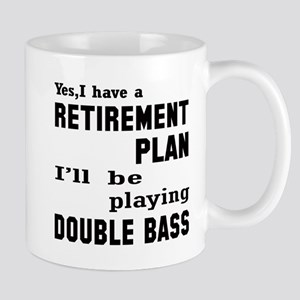 Yes, I have a Retirement plan I' 11 oz Ceramic Mug