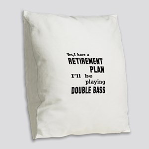 Yes, I have a Retirement plan Burlap Throw Pillow