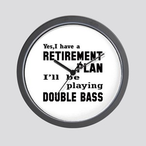 Yes, I have a Retirement plan I'll be p Wall Clock