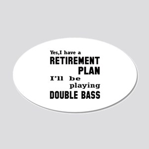 Yes, I have a Retirement pla 20x12 Oval Wall Decal