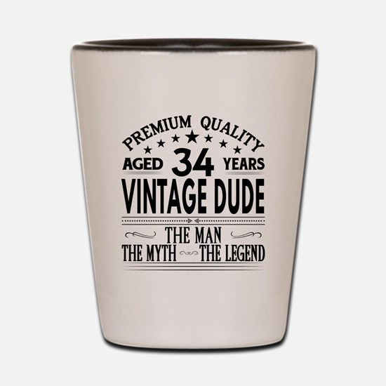 VINTAGE DUDE AGED 34 YEARS Shot Glass