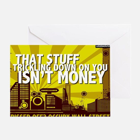 TRICKLE DOWN Greeting Card