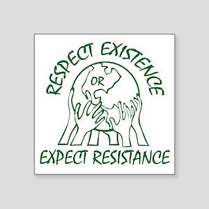 "Respect Existence Square Sticker 3"" x 3"""