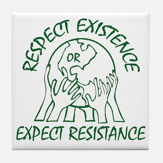 Respect Existence Tile Coaster
