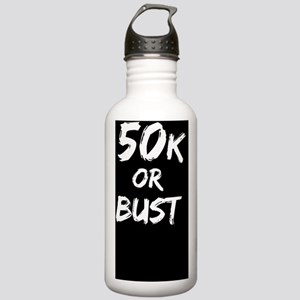 50k or BUST (white on  Stainless Water Bottle 1.0L
