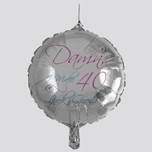 40th Birthday Humor Mylar Balloon