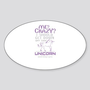 I Should Get Down Off This Unicorn Sticker