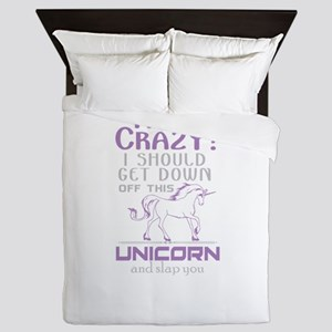 I Should Get Down Off This Unicorn Queen Duvet