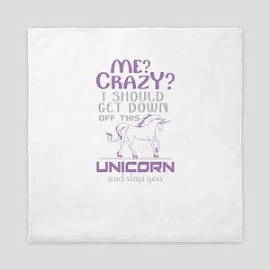 I Should Get Down Off This Unicorn Queen Duvet