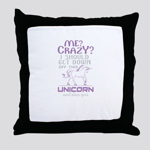 I Should Get Down Off This Unicorn Throw Pillow