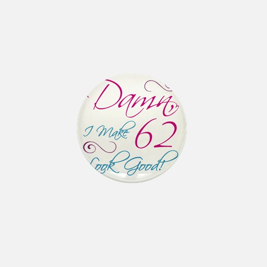 62nd Birthday Humor Mini Button
