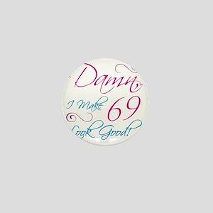 69th Birthday Humor Mini Button