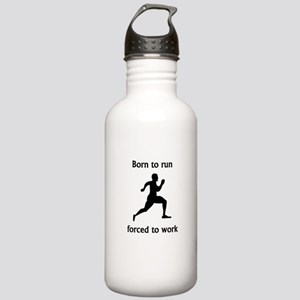 Born To Run Forced To Work Sports Water Bottle