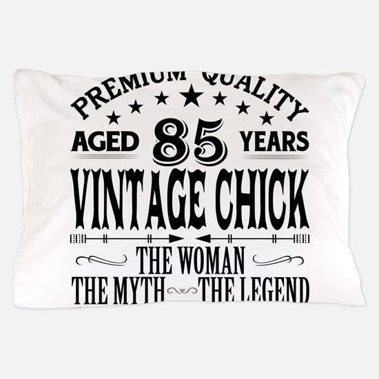 VINTAGE CHICK AGED 85 YEARS Pillow Case