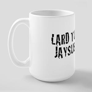 Lard Tunderin Jaysus By Large Mug