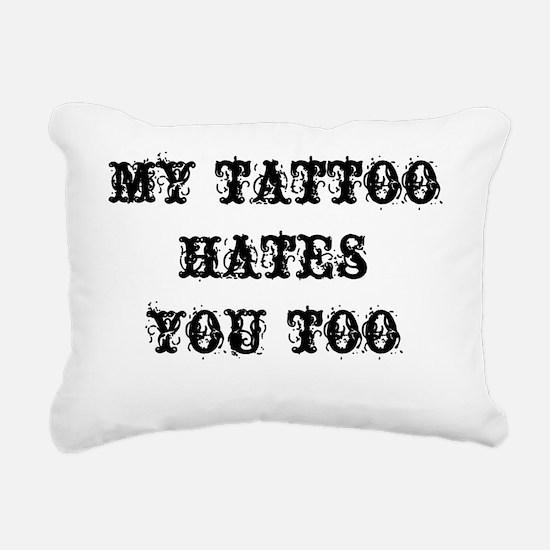 My Tattoo Hates You Too Rectangular Canvas Pillow
