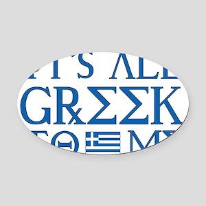 greek to me pod Oval Car Magnet