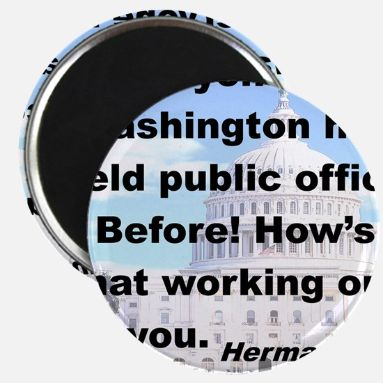 EVERYONE IN WASHINGTON HAS HELD PUBLIC OFFI Magnet