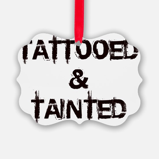 Tattooed  Tainted Ornament