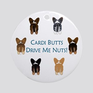 Cardi Butts Drive Me Nuts! Ornament (Round)