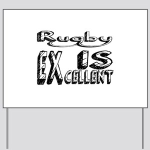 Rugby Is Excellent Yard Sign