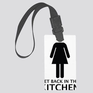 get back in the kitchen Large Luggage Tag