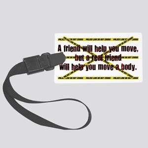 move a body Large Luggage Tag